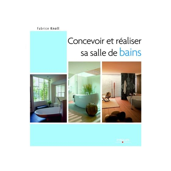 Librairie sp cialis e concevoir et r aliser sa salle de for Concevoir sa salle de bain 3d