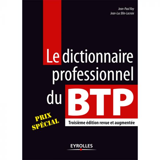 Le dictionnaire professionnel du btp (3ème edition)