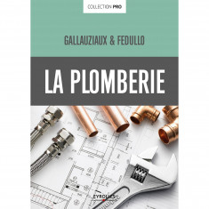 LA PLOMBERIE Collection Pro par Thierry Gallauziaux, David Fedullo