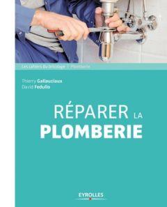 Livre - Réparer la plomberie - Eyrolles