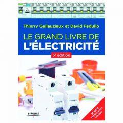 Le grand livre de l'électricité (5ème édition) - Eyrolles